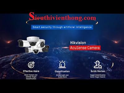 Hikvision AcuSense - Công nghệ giúp giảm thiểu tối đa cảnh báo sai của came