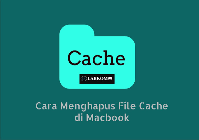 Cara Menghapus File Cache di Macbook