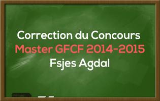 Correction du Concours Master Gestion Financière Comptable et Fiscale (GFCF) 2014-2015 - Fsjes Agdal