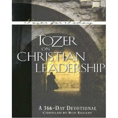 Tozer Daily Devotional Teachings on Leadership - Thursday, November 30, 2017