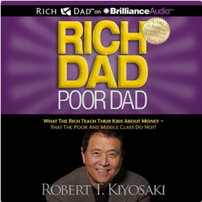 Rich Dad Poor Dad By: Robert T. Kiyosaki