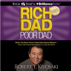 Rich Dad Poor Dad By: Robert T. Kiyosaki