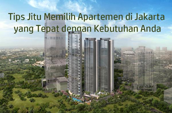 Tips Jitu Memilih Apartemen di Jakarta yang Tepat dengan Kebutuhan Anda