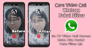 Cara Video Call Whatsapp Pakai Filter