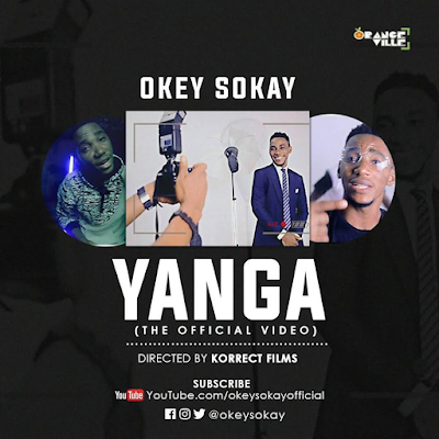 OFFICIAL VIDEO: OKEY SOKAY - 'YANGA'