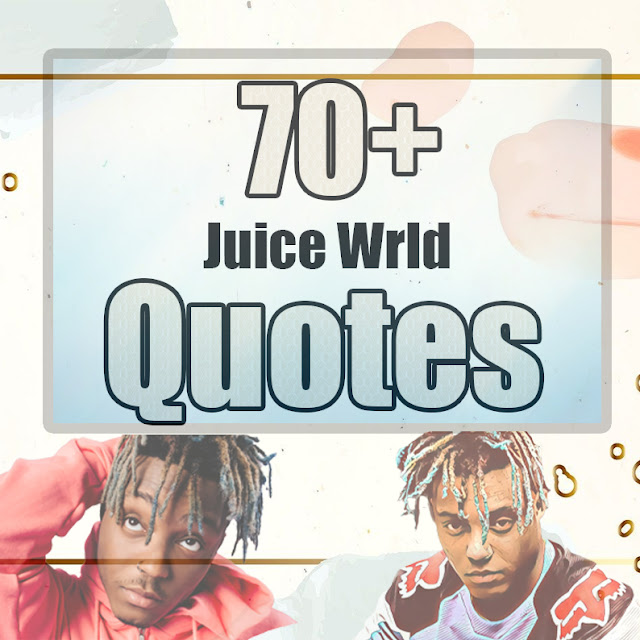 Best Juice Wrld Quotes