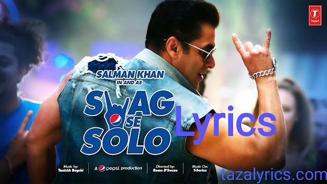Swag Se Solo Lyrics - Salman Khan