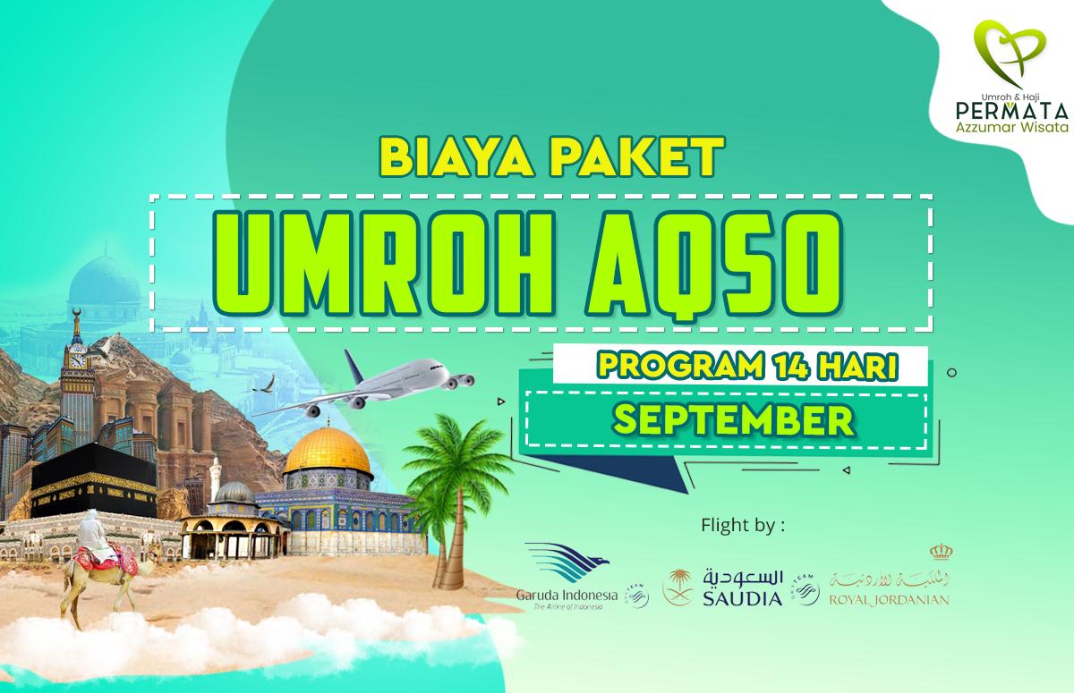 Promo Paket Umroh plus aqso Biaya Murah Jadwal Bulan September