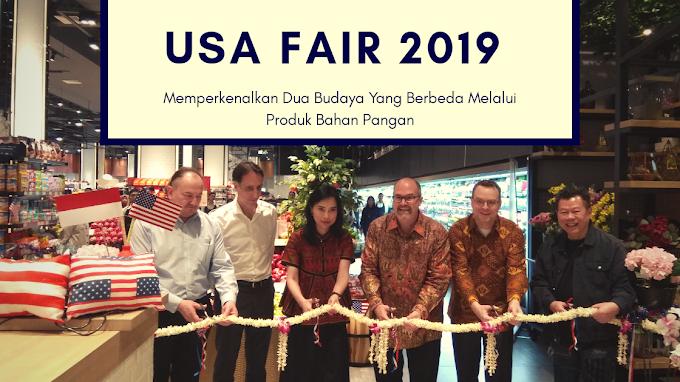 USA Fair 2019, Memperkenalkan Dua Budaya Yang Berbeda Melalui Produk Bahan Pangan