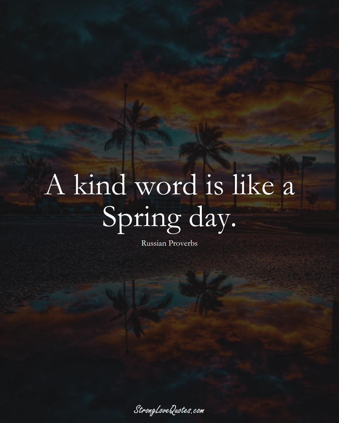 A kind word is like a Spring day. (Russian Sayings);  #AsianSayings