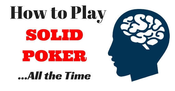 play good poker all the time
