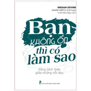 Sách: Bạn Không Ổn Thì Có Làm Sao – Sống Bình Thản Giữa Những Nỗi Đau ebook PDF EPUB AWZ3 PRC MOBI