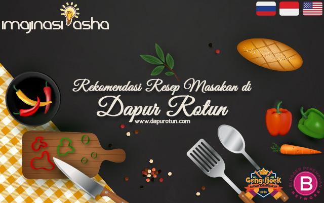 Rekomendasi Resep Masakan di Dapur Rotun!