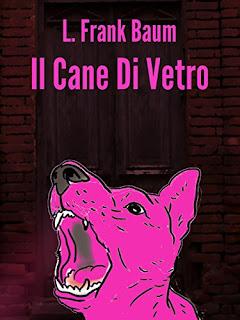 Il Cane Di Vetro Di L. Frank Baum PDF