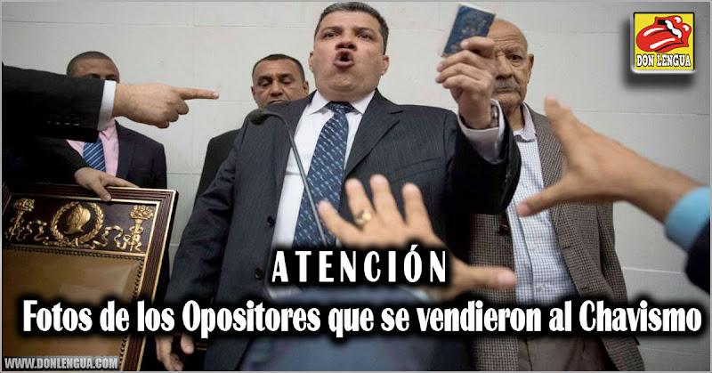 ATENCIÓN - Fotos de los Opositores que se vendieron al Chavismo