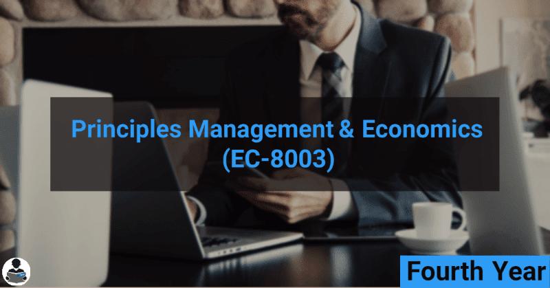Principles Management & Economics (EC-8003) RGPV notes CBGS Bachelor of engineering
