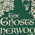 Reseña / Review: The Ghosts of Sherwood