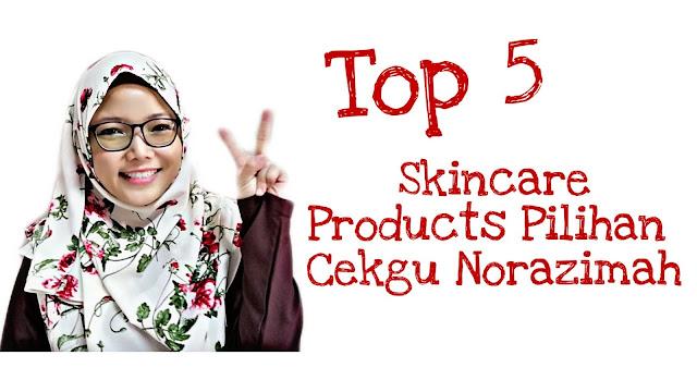 skincare products terbaik, skincare products pilihan cikgu, produk skincare terbaik, beli di mana skincare bagus, top skincare products