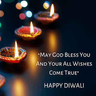 May God Bless you and your all wishes come true- happy diwali wishes