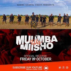 Neema Gospel Choir | Muumba wa Miisho