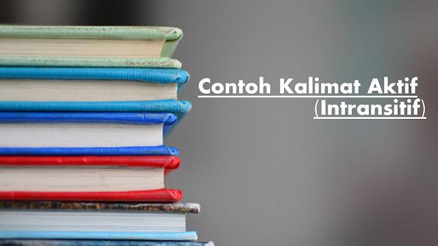 Pengertian dan Contoh Kalimat Aktif Bahasa Indonesia