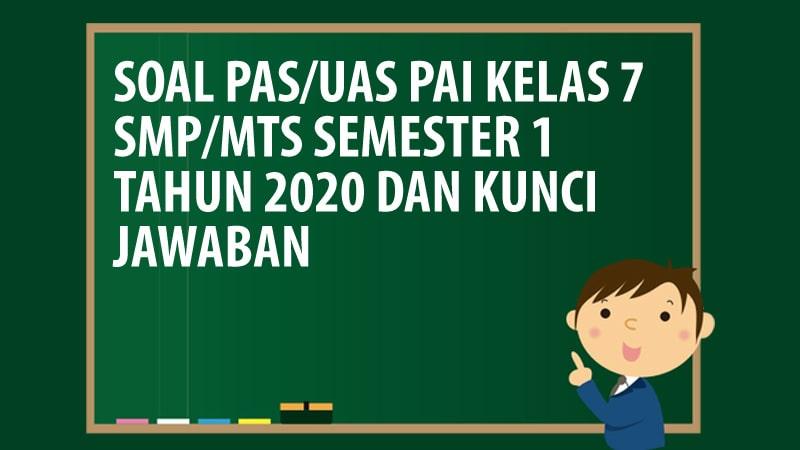 Soal Pas Uas Pai Kelas 7 Smp Mts Semester 1 Tahun 2020 Andronezia