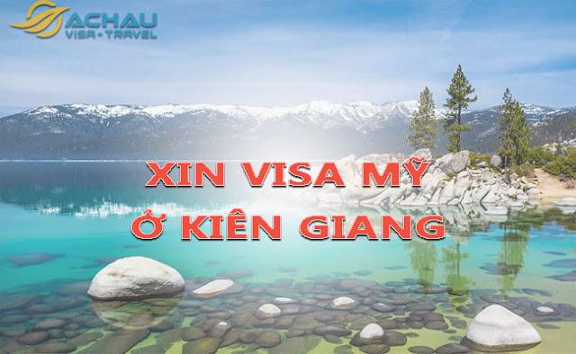 Xin visa Mỹ ở Kiên Giang như thế nào ?