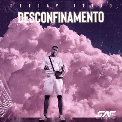 Deejay Telio - Desconfinamento [Download] 2021