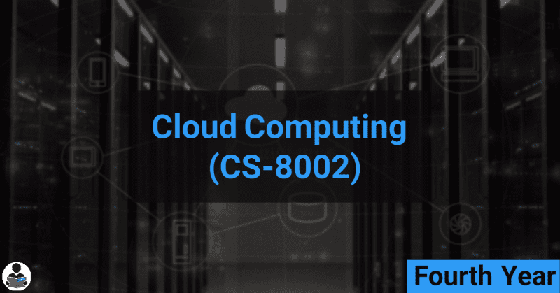 Cloud Computing (CS-8002) RGPV notes CBGS Bachelor of engineering