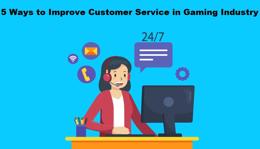 Improve Customer Service in Gaming Industry