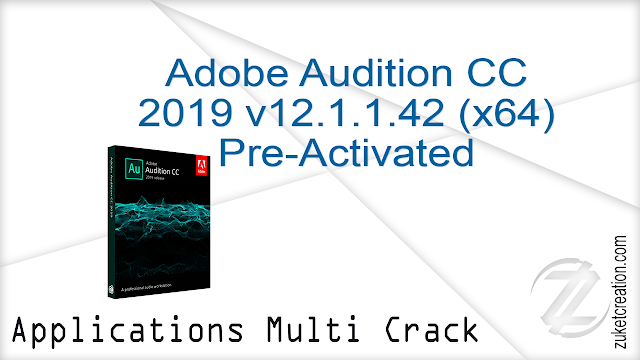 Adobe Audition CC 2019 v12.1.1.42 (x64) Pre-Activated    |  487 MB