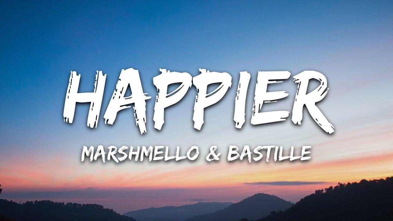 Happier Lyrics Marshmello X Bastille