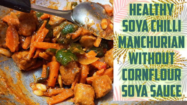 soy chili manchurian gravy without soy sauce, cornflour, maida