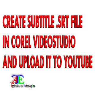 Create Subtitle by Corel VideoStudio and Upload the Subtitle file to YouTube