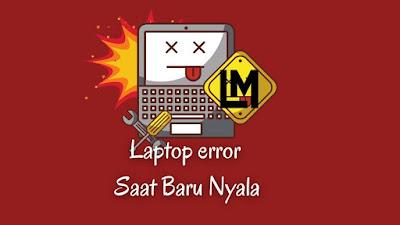 Mengatasi Laptop hang Saat Baru hidup