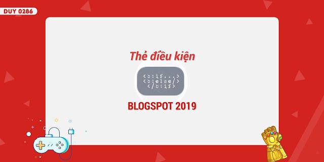 Thẻ điều kiện Blogger/Blogspot là gì? Và tổng hợp các thẻ điều kiện mới nhất