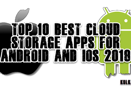 Top 10 Best Cloud Storage Apps For Android and iOS 2019