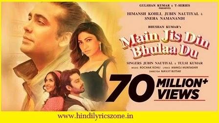 New Version: Main Jis Bhula Du Lyrics In Hindi-Jubin Nautiyal ft Tulsi Kumar   Hindilyricszone.in