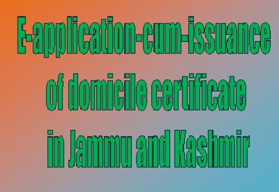 E-application-cum-issuance of domicile certificate in J&K UT