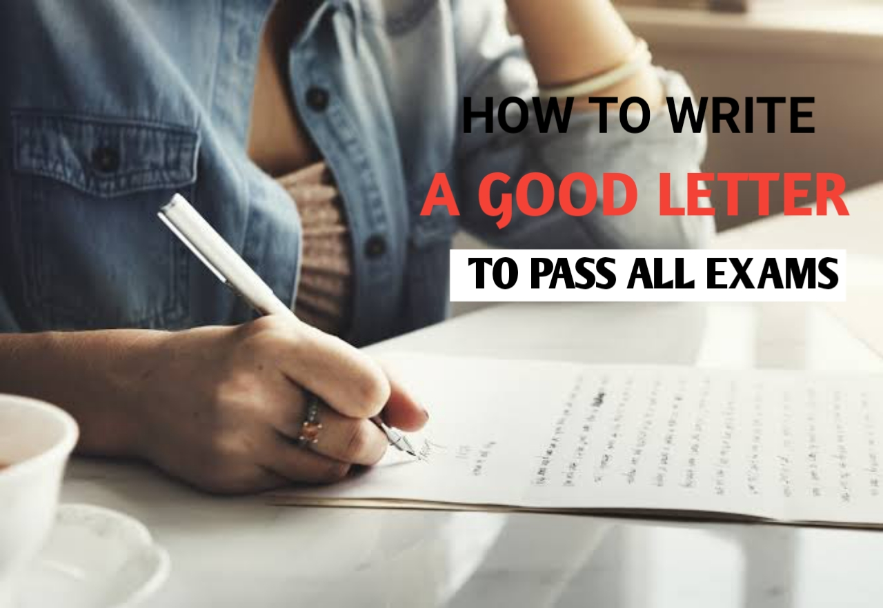 HOW TO WRITE A GOOD LETTER TO PASS WEAC, NECO, GCE EXAMS - EXAMDOMAIN