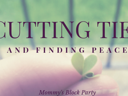 Cutting Ties and Finding Peace