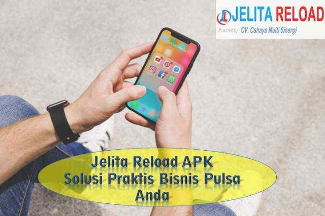 Jelita Reload APK Solusi Praktis Bisnis Pulsa Anda