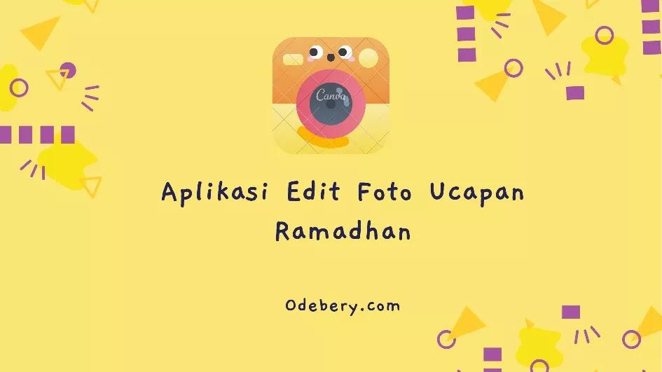Aplikasi Edit Foto Ucapan Ramadhan