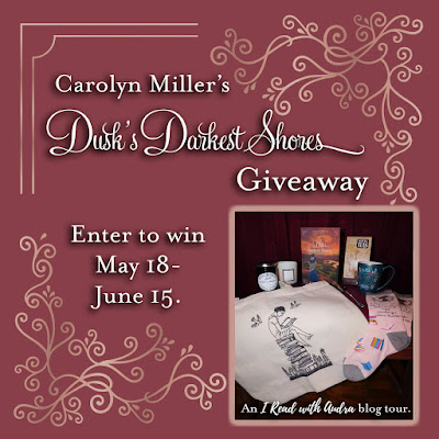 giveaway of Carolyn Miller's Dusk's Darkest Shores; Enter to win May 18 to June 15