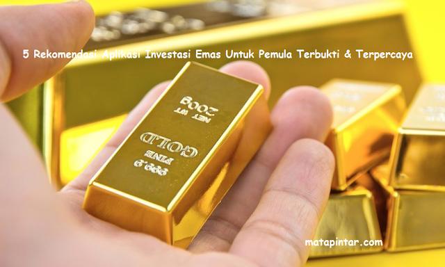 5 Rekomendasi Aplikasi Investasi Emas Terpercaya Untuk Pemula