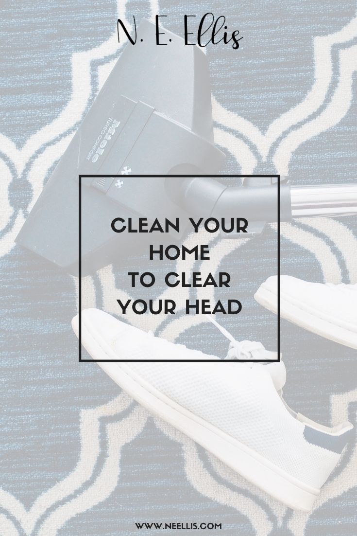 Clean Your House To Clear Your Head   Take the time to tidy up and you could feel a whole lot better.