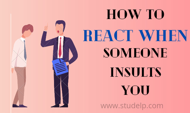 How to react when someone insults you?