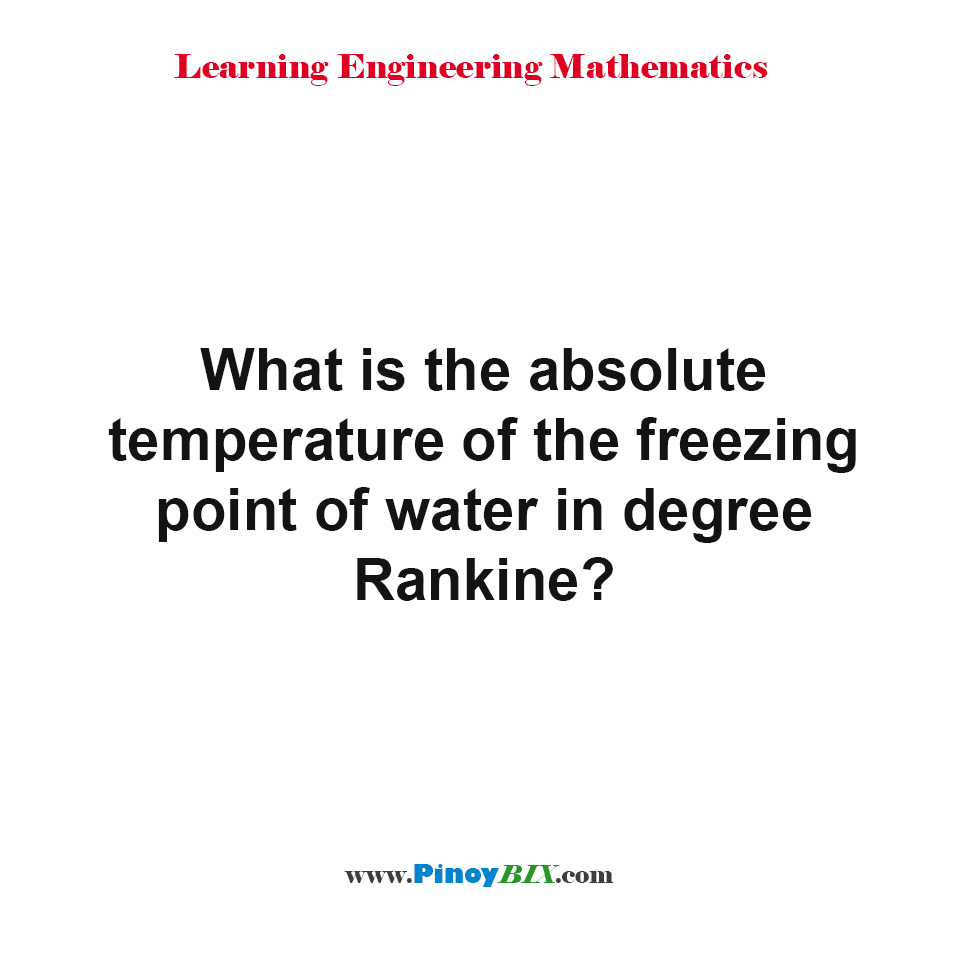 What is the absolute temperature of the freezing point of water in degree Rankine?