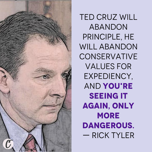 Ted Cruz will abandon principle, he will abandon conservative values for expediency, and you're seeing it again, only more dangerous. — Rick Tyler, a former spokesman on Cruz's presidential campaign
