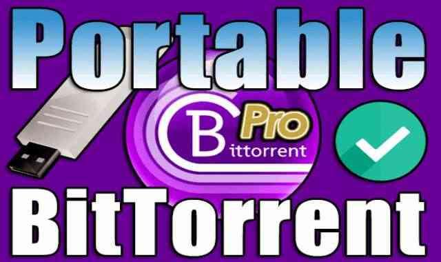 برنامج تحميل ملفات التورنت BitTorrent Pro Portable نسخة محمولة مفعلة اخر اصدار